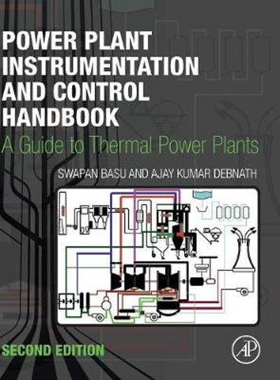 Power Plant Instrumentation and Control Handbook - Swapan Basu