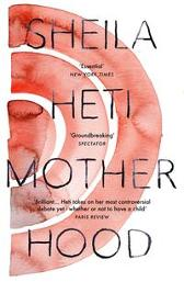 Motherhood - Sheila Heti