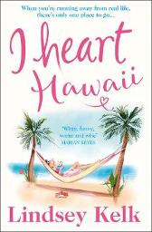 I Heart Hawaii - Lindsey Kelk