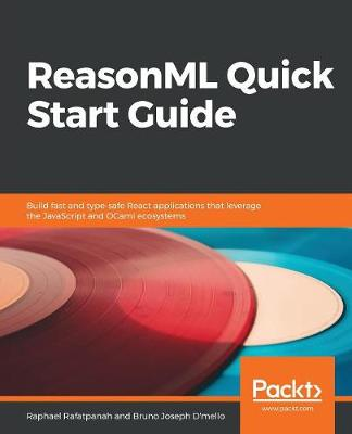 ReasonML Quick Start Guide - Raphael Rafatpanah