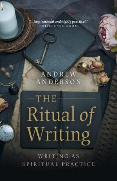 Ritual of Writing, The - Andrew Anderson