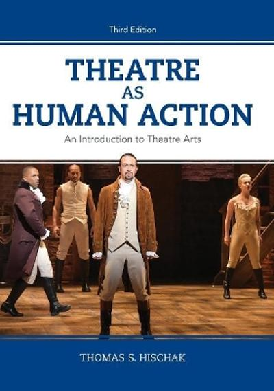Theatre as Human Action - Thomas S. Hischak