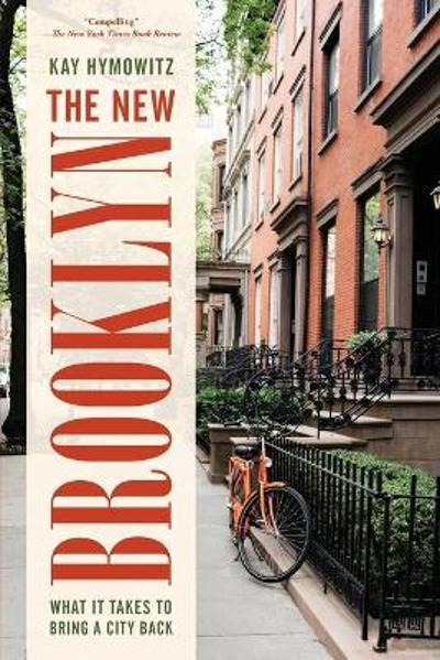 The New Brooklyn - Kay S. Hymowitz