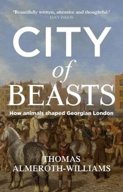 City of Beasts - Thomas Almeroth-Williams