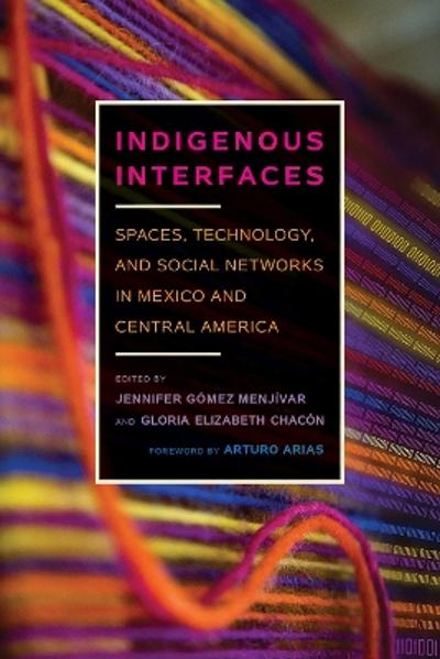 Indigenous Interfaces - Jennifer Gomez Menjivar