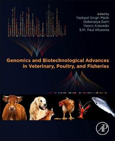 Genomics and Biotechnological Advances in Veterinary, Poultry, and Fisheries - Yashpal Singh Malik