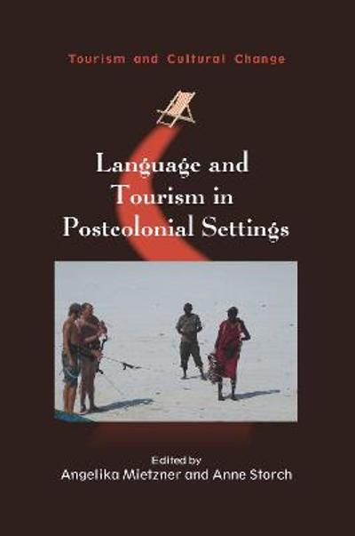 Language and Tourism in Postcolonial Settings - Angelika Mietzner