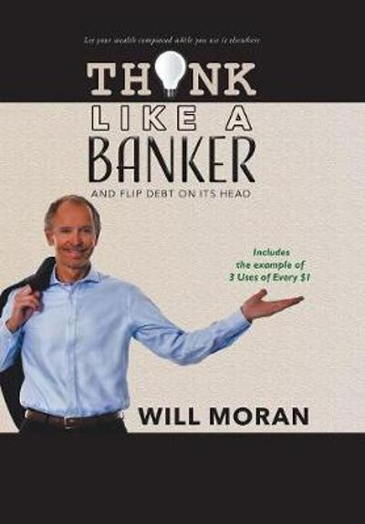 Think Like a Banker - Will Moran