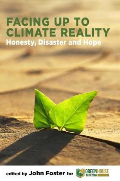 Facing Up to Climate Reality - John Foster