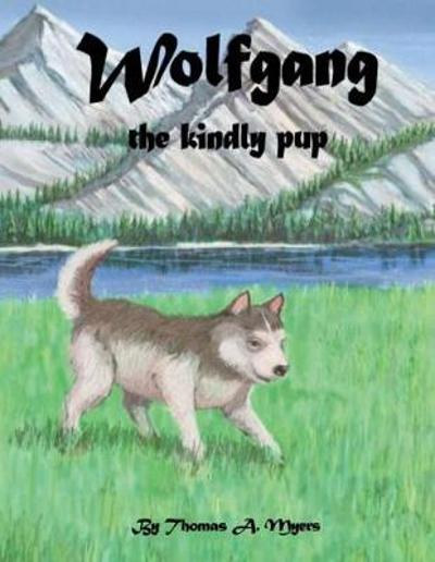 Wolfgang the Kindly Pup - Thomas A. Myers