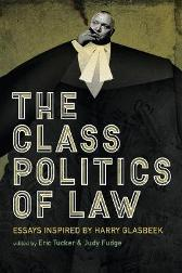 The Class Politics of Law - Judy Fudge Eric Tucker