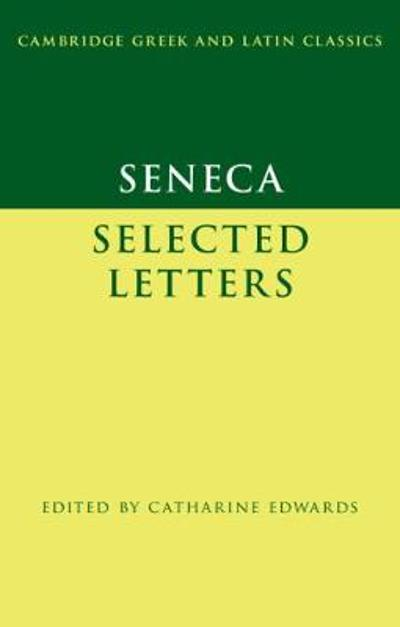Seneca: Selected Letters - Seneca