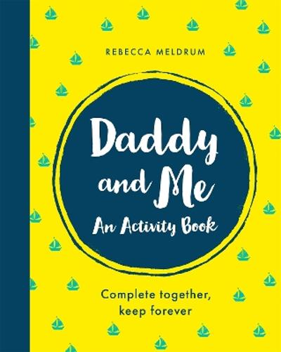 Daddy and Me - Rebecca Meldrum