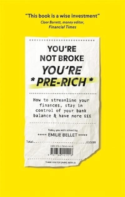 You're Not Broke You're Pre-Rich - Emilie Bellet