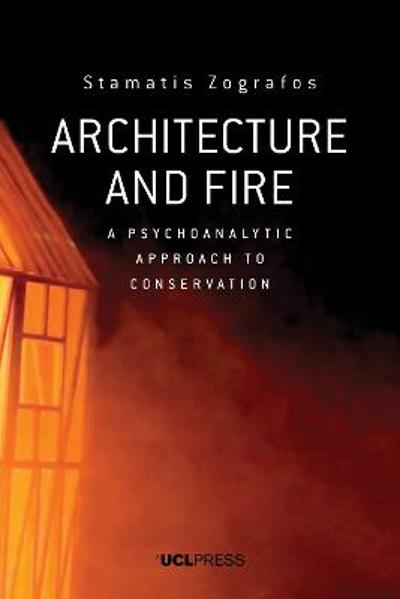 Architecture and Fire - Stamatis Zografos