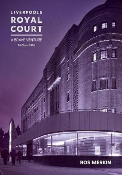 Liverpool's Royal Court Theatre - Ros Merkin