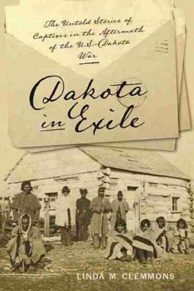 Dakota in Exile - Linda M. Clemmons
