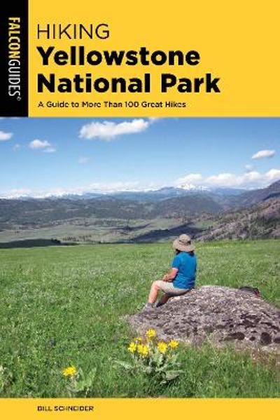 Hiking Yellowstone National Park - Bill Schneider