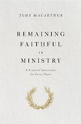 Remaining Faithful in Ministry - John MacArthur