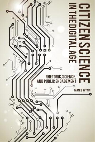 Citizen Science in the Digital Age - James Wynn