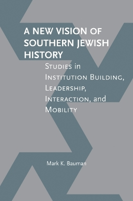 A New Vision of Southern Jewish History - Mark K. Bauman