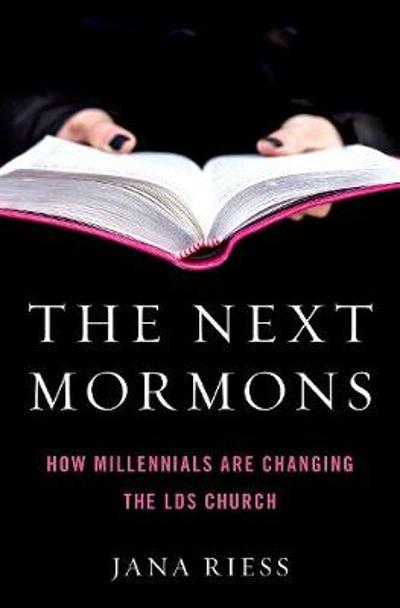 The Next Mormons - Jana Riess