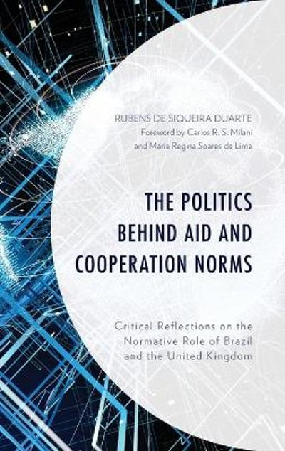 The Politics behind Aid and Cooperation Norms - Rubens de Siqueira Duarte