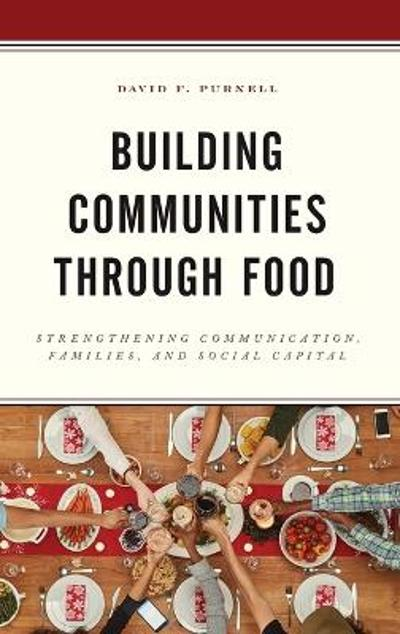 Building Communities through Food - David F. Purnell