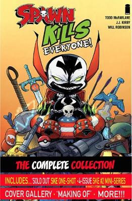 Spawn Kills Everyone: The Complete Collection Volume 1 - Todd McFarlane