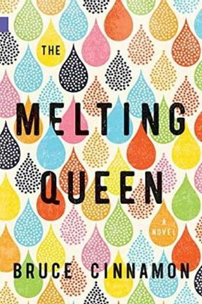 The Melting Queen - Bruce Cinnamon