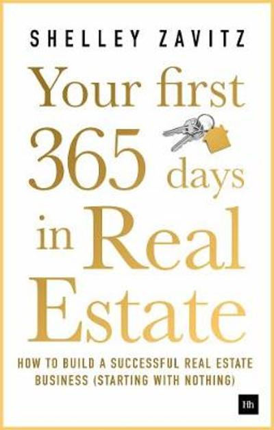 Your First 365 Days in Real Estate - Shelley Zavitz
