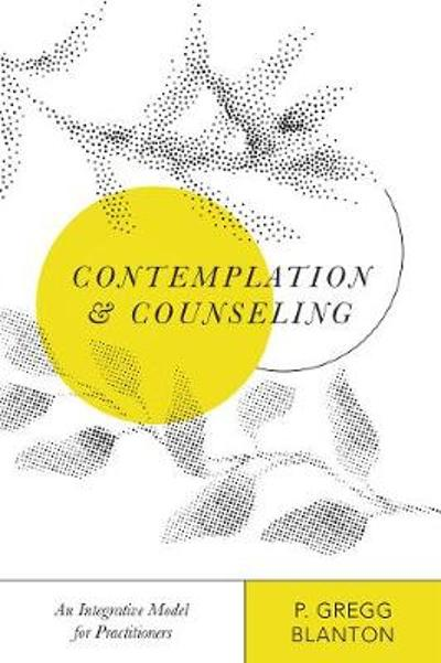 Contemplation and Counseling - P Gregg Blanton