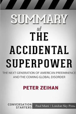 Summary of the Accidental Superpower - London Sky Press