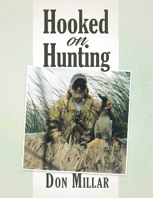 Hooked on Hunting - Don Millar
