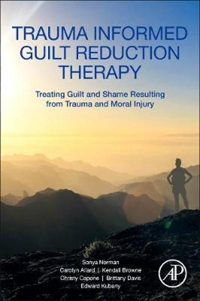 Trauma Informed Guilt Reduction Therapy - Sonya Norman