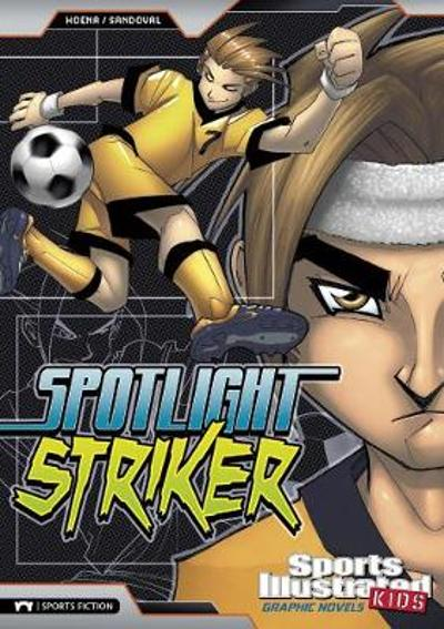 Spotlight Striker - Blake A. Hoena