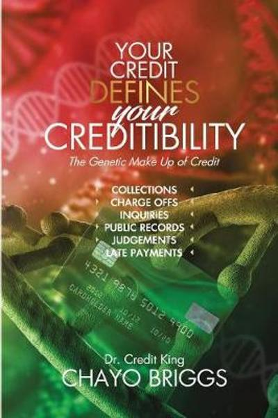 Your Credit Defines Your Creditability - Briggs Chayo