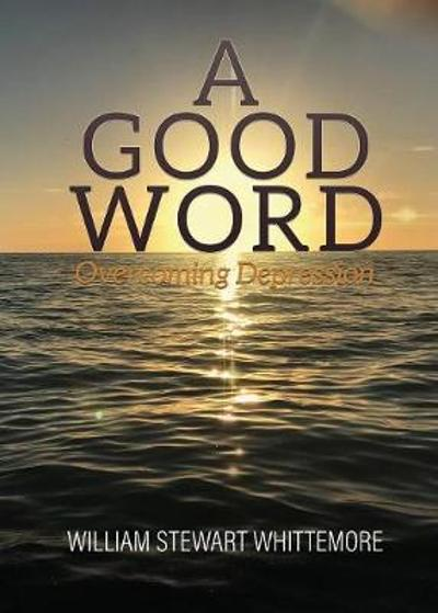 A Good Word - William Stewart Whittemore