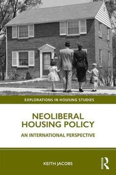 Neoliberal Housing Policy - Keith Jacobs