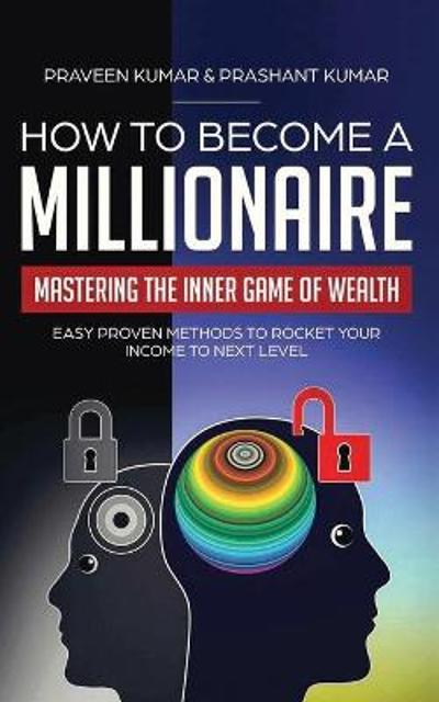 How to Become a Millionaire - Praveen Kumar