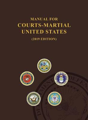 Manual for Courts-Martial, United States 2019 Edition - United States Department of Defense