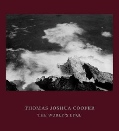 Thomas Joshua Cooper: The World's Edge - Terrie Sultan