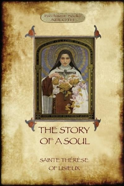 The Story of a Soul - Saint Therese