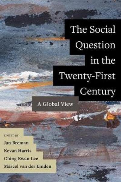 The Social Question in the Twenty-First Century - Jan Breman