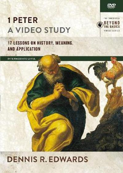 1 Peter, A Video Study - Dennis R. Edwards