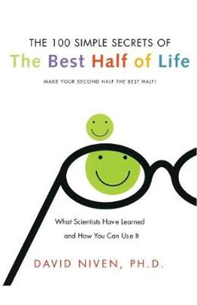 100 Simple Secrets Of The Best Half Of Life - David Niven