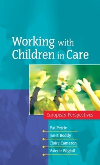 Working with Children in Care: European Perspectives - Pat Petrie