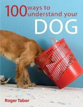 100 Ways to Understand Your Dog - Roger Tabor