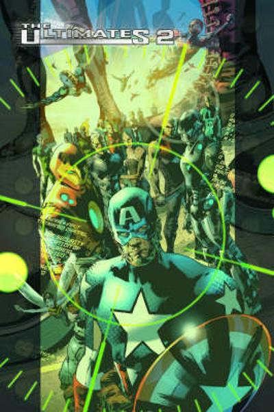 Ultimates 2 Vol.2: Grand Theft America - Mark Millar