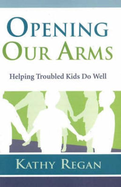 Opening Our Arms - Kathy Regan